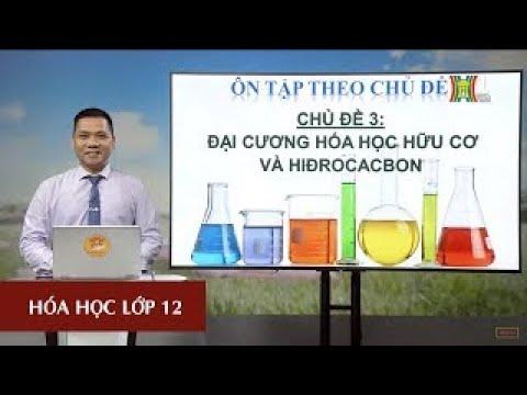 MÔN HÓA HỌC - LỚP 12 | ĐẠI CƯƠNG HÓA HỌC HỮU CƠ HIDROCACBON (T1) | 15H15 NGÀY 28.04.2020 I HANOITV