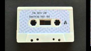 "Tha Dots Lab aka Dotman - ""Something That Way"" Full Beat Tape"