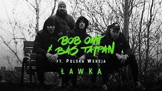 Kadr z teledysku Ławka tekst piosenki Bob One x Bas Tajpan ft. Polska Wersja