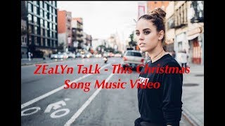 Zealyn Talk - This Christmas Song Music Video | happy holidays!