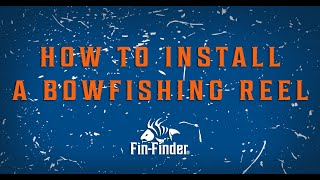 How to Install a Bowfishing Reel | Winch Pro Bowfishing Reel