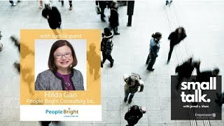 Small talk (Show #5) – Hilda Gan (People Bright Consulting)