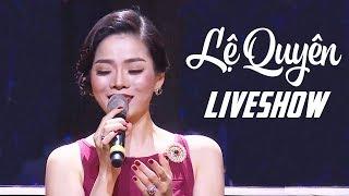 LIVESHOW LỆ QUYÊN - Chuyến Tàu Hoàng Hôn - Liveshow Bolero Trữ Tình Mới Hay Nhất