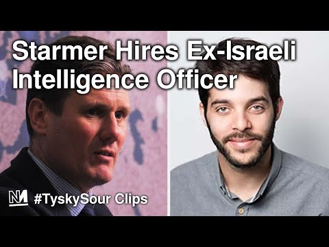 Keir Starmer Hires A Former Israeli Intelligence Officer