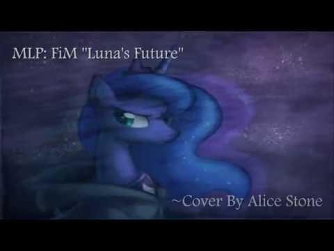 """MLP: FiM """"Luna's Future"""" (Cover)"""