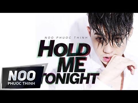 Hold Me Tonight | Noo Phước Thịnh | Official MV