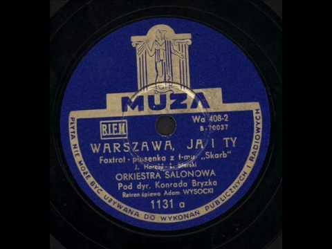 Adam Wysocki - Warszawa , ja i ty.
