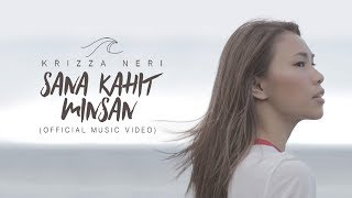 Krizza Neri - Sana Kahit Minsan (Official Music Video)