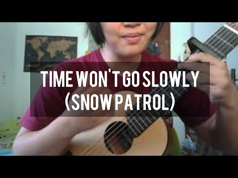 Time Won't Go Slowly - Snow Patrol (guitalele Cover + Chords)