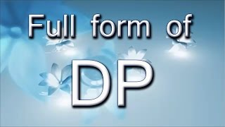 Full Form Of DP