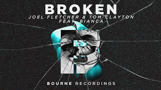 Joel Fletcher & Tom Clayton   Broken (Feat. Bianca)