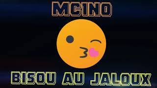Mcino _ Bisou Au Jaloux 😙 ( Audio Officiel )
