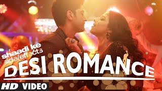 Desi Romance - Video Song - Shaadi Ke Side Effects