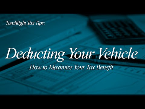 Tax Tips - Deducting Your Vehicle / How to Maximize Your Tax Benefit