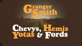 Granger Smith Chevys, Hemis, Yotas & Fords