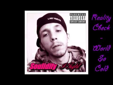 Reality Check (World So Cold) - Soulidify - #iamREVOLT