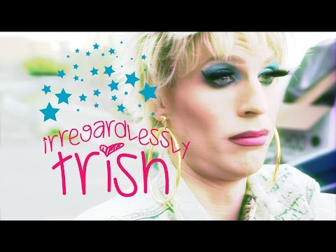 Irregardlessly Trish - Episode 09 - We Love Katya