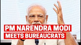 PM Narendra Modi meets bureaucrats, urges them to uplift lives
