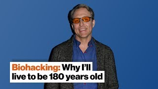 Biohacking: Why I'll live to be 180 years old | Dave Asprey | Big Think