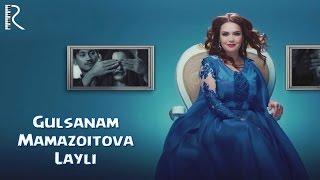 Gulsanam Mamazoitova - Layli | Гулсанам Мамазоитова - Лайли