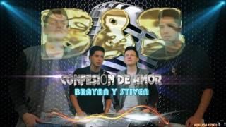 CONFESIÓN DE AMOR ( BRAYAN & STIVEN )_B&S