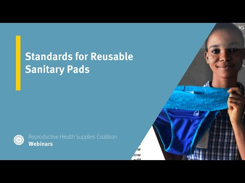 Standards for Reusable Sanitary Pads (Menstrual Health Standards Webinar Series)