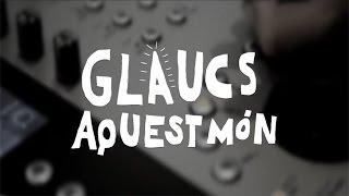 Glaucs - Aquest Món