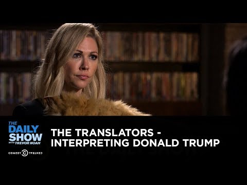 The Translators – Interpreting Donald Trump: The Daily Show