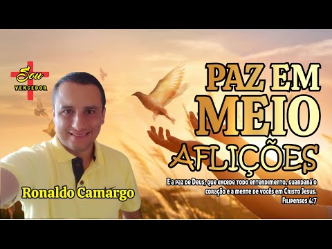 Como Haver Paz em Meio Aflies? Siga a Deus o Senhor da Nossa Paz - Reflexo de Ronaldo Camargo