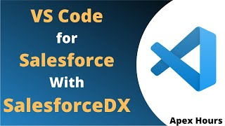 VsCode for Salesforce With SalesforceDX