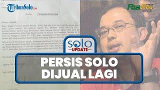 SOLO UPDATE: Persis Solo Dijual Lagi, 70% Saham Akan Dilepas oleh Owner
