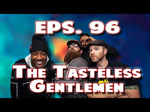 The Tasteless Gentlemen Show – Episode 96