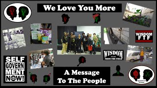 We Love You More: A Message To The People