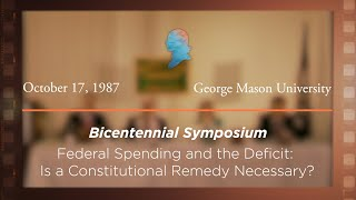 Click to play: Panel IV: Federal Spending and the Deficit: Is a Constitutional Remedy Necessary? [Archive Collection]