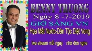 Benny Truong  Truc Tiep (Sáng    Ngày 8/7/2019