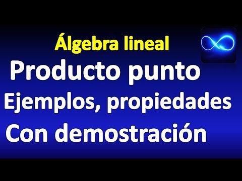 05. Producto punto, vector fila, renglón, columna, propiedades y DEMOSTRACIÓN | A. Lineal