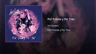Ivy Queen   Pa'l Frente Y Pa' Tras  [Audio Official]