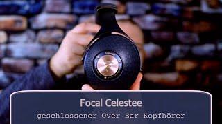 Focal Celestee im Test - geschlossener Over Ear Kopfhörer auf Top-Niveau