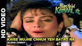 Kaise Mujhe Chhua Yeh Batao Na - Hum Hain Kamaal Ke | Alisha Chinoy | Anupam Kher & Sheeba Akashdeep