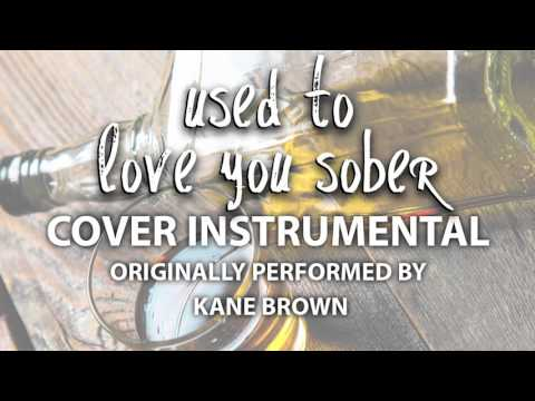 Used to Love You Sober (Cover Instrumental) [In the Style of Kane Brown]