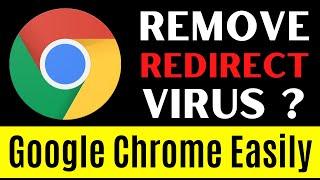 How to Remove Redirect Virus on Google Chrome 2020   Delete Redirect Malware in Chrome