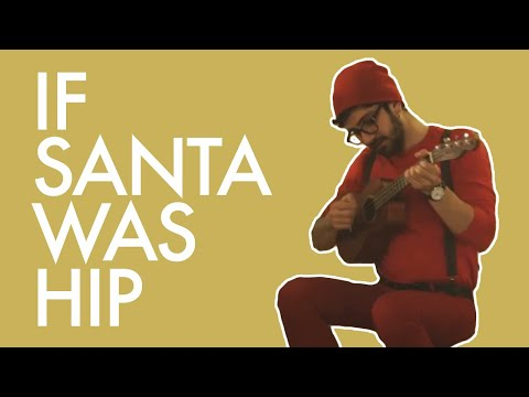 If Santa Was Hip…