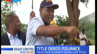 Taita Taveta county issues 2.6million Title deeds