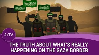 The truth about what's really happening on the Gaza border