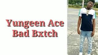 YUNGEEN ACE   BAD BITCH (lyrics)