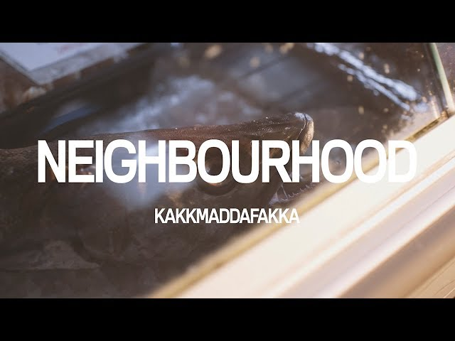 Kakkmaddafakka – Neighbourhood