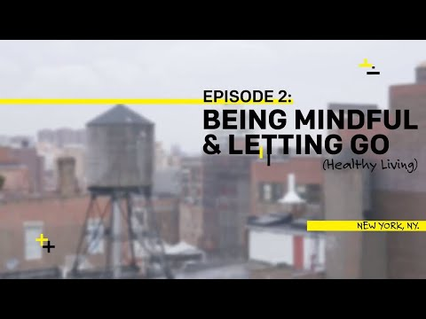 Ep2: Being Mindful & Letting Go