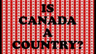 Is Canada a Country?