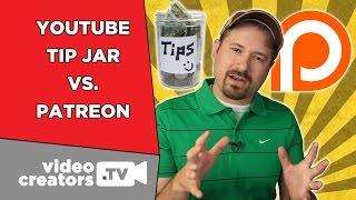 Patreon vs. YouTube's Tip Jar: Why I'm Using Patreon