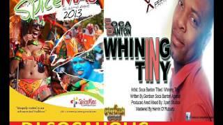 SOCA BANTON -  WHINING TINY - EX+5 RIDDIM - GRENADA SOCA 2013